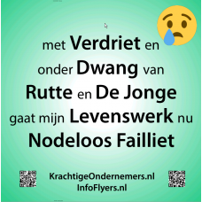 Poster - Met verdriet en onder dwang van Rutte en de Jonge gaat mijn levenswerk nu nodeloos failliet - 10 stuks - A1 Formaat